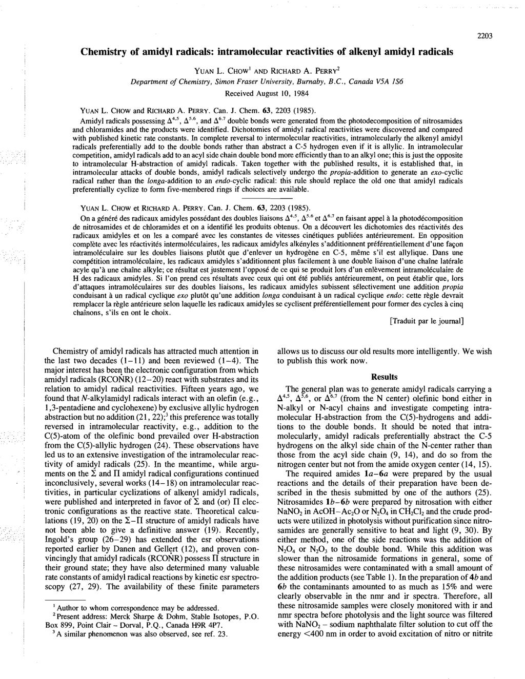 Chemistry of amidyl radicals: intramolecular reactivities of alkenyl amidyl radicals YUAN L. CHOW' AND RICHARD A. PERRY' Department of Chemistry, Simon Fraser University, Burnaby, B.C., Canada V5A IS6 Received August 10, 1984 YUAN L.